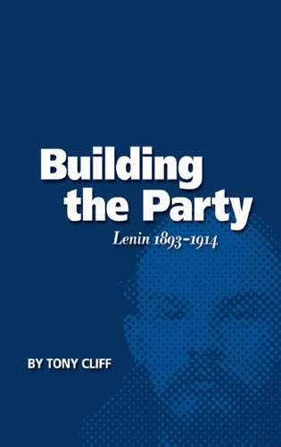Building the Party: Lenin 1893-1914 (Vol. 1) (Biography of Lenin, Band 1)
