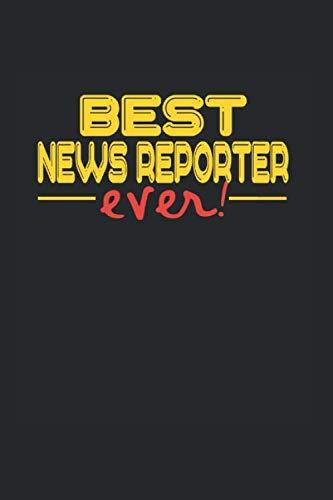 Best ever News Reporter: NOTIZBUCH für Nachrichtensprecher A5 6x9 120 Seiten DOT GRID! Geschenk für Nachrichtensprecher