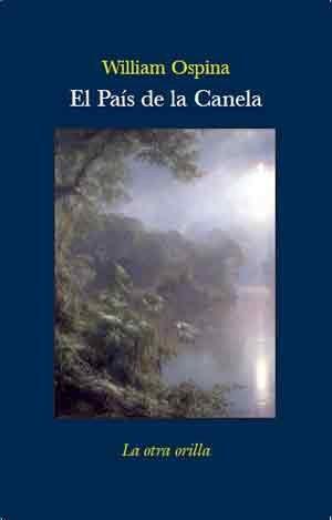 El País de la Canela (La otra orilla)