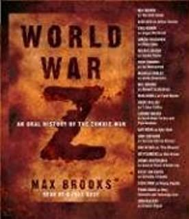[World War Z: An Oral History of the Zombie War] (By: Max Brooks) [published: October, 2007]