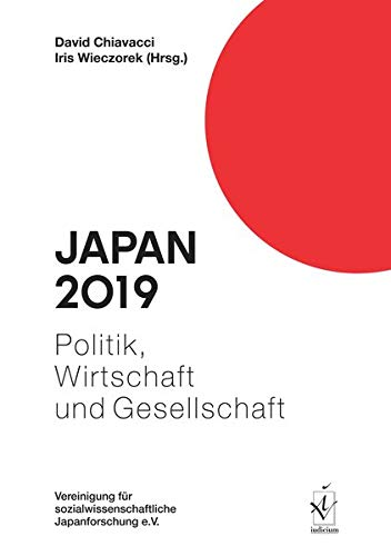 Japan 2019: Politik, Wirtschaft und Gesellschaft (Japan. Politik, Wirtschaft und Gesellschaft)