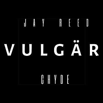 Vulgär (feat. Chyde)