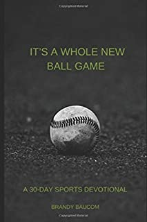 IT'S A WHOLE NEW BALL GAME: A 30-DAY SPORTS DEVOTIONAL