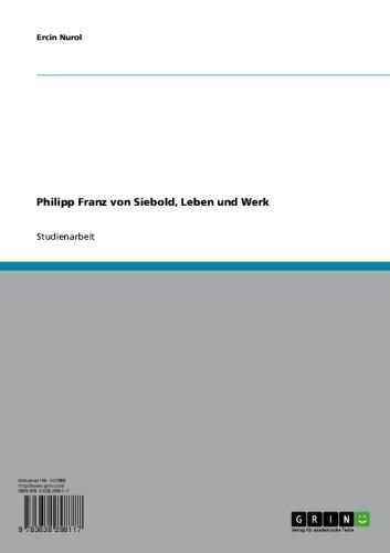 Philipp Franz von Siebold, Leben und Werk (German Edition)