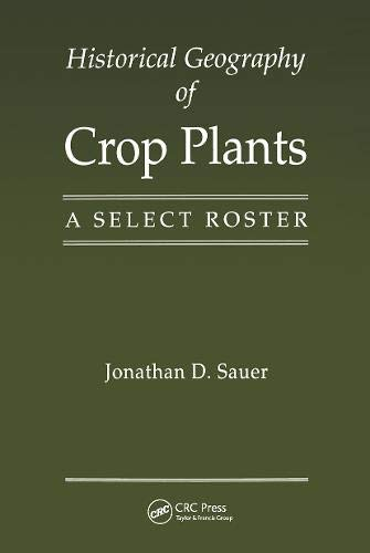 Compare Textbook Prices for Historical Geography of Crop Plants: A Select Roster 1 Edition ISBN 9780367449872 by Sauer, Jonathan D.