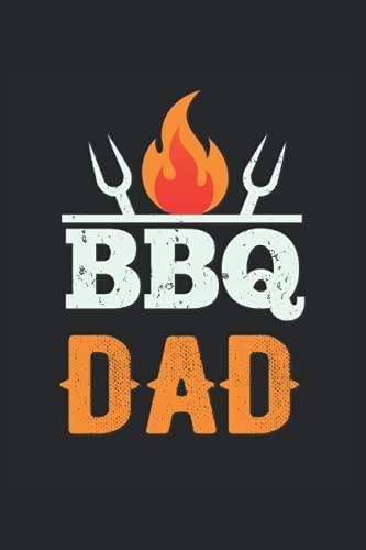BBQ Dad: Padre Barbacoa Grill Fun regalos portátil alineado (formato A5, 15....