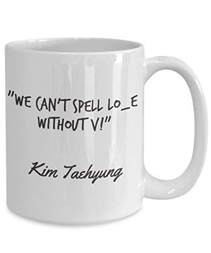 Funny Kpop Bts Coffee Mug, V Kim Taehyung Slogan We Can't Spell Love Without V, Bts Merchandise For Girls, Kim Namjoon, Hoseok, Yoongi GoodByeStore