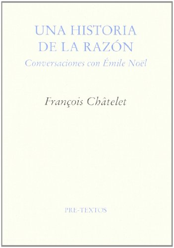 Una historia de la razón: Conversaciones con Émile Nöel (Ensayo)