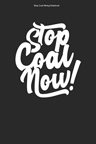 Stop Coal Mining Notebook: 100 Pages | Dot Grid Interior | Nature Shovel Global Warming Opponent Min