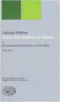 Storia della letteratura tedesca: II. Dal pietismo al romanticismo (1700-1820). (Tre tomi)