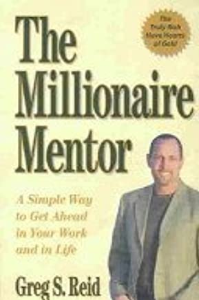 The Millionaire Mentor: A Simple Way to Get Ahead in Your