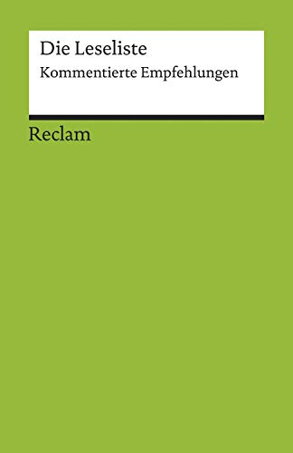 Die Leseliste. Kommentierte Empfehlungen: Reclams Universal-Bibliothek