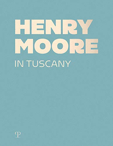 Henry Moore in Tuscany