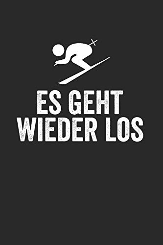 Es Geht Wieder Los: Notebook Notizbuch Tagebuch College Liniert Journal Linien I Skifahrer I Skifahren I Schifahrer I Skiing I Berge I Apres Ski I Alpen I Berg Liebe