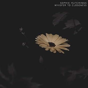 Whisper To Closeness
