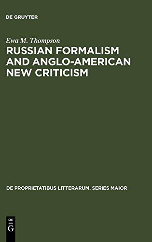Russian Formalism and Anglo-American New Criticism (de Proprietatibus Litterarum. Series Maior)