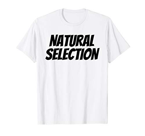 Natural Selection Hemd TShirt T Shirt Geschenk