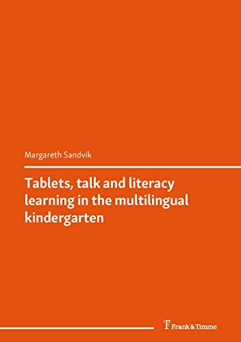 Tablets, talk and literacy learning in the multilingual...
