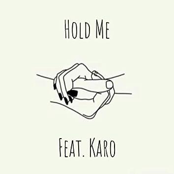 Hold Me (feat. Karo)
