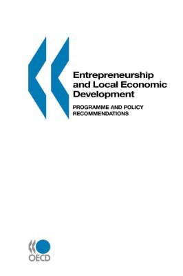 By OECD. Published by : OECD Publishing Local Economic and Employment Development Entrepreneurship and Local Economic Development: Programme and Policy Recommendations Paperback - March 2003