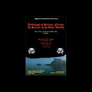 Anthology of Science Fiction, the Surreal, and the Other-Worldly (Dramatization) audiobook cover art