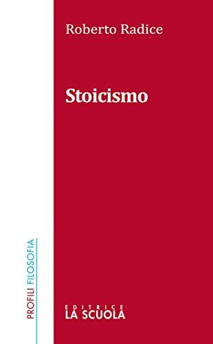 Lo stoicismo: a cura di Roberto Radice (Profili Vol. 1)