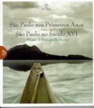 SAO PAULO NOS PRIMEIROS ANOS - 1554-1601 - SAO PAULO NO SECULO XVI VOL. 3 - 2 ED.
