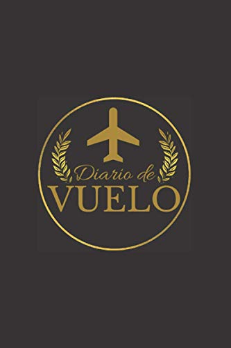 Diario de Vuelo: Pilot Flight Log Book Spanish Edition | Libro de registro de vuelo para piloto, copiloto, estudiante de vuelo o aficionados | Regalo útil para cumpleaños o navidad