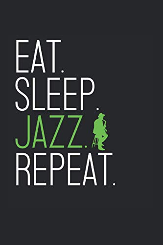 Eat sleep Jazz repeat Blues New Orleans Jazz Musiker: Diabetestagebuch Diabetes Planer Journal Notizbuch A5 120 Seiten
