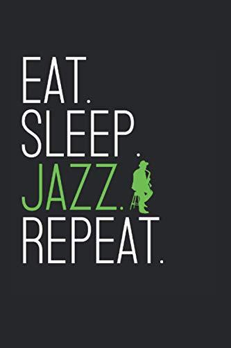 Eat sleep Jazz repeat Blues New Orleans Jazz Musiker: Blutdrucktagebuch Blutdruck Kalender Journal Notizbuch A5 120 Seiten