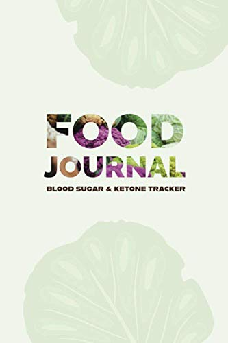 Food Journal: Daily Blood Sugar & Ketone Tracker, Includes Emotion, Energy Level and Water Intake Re