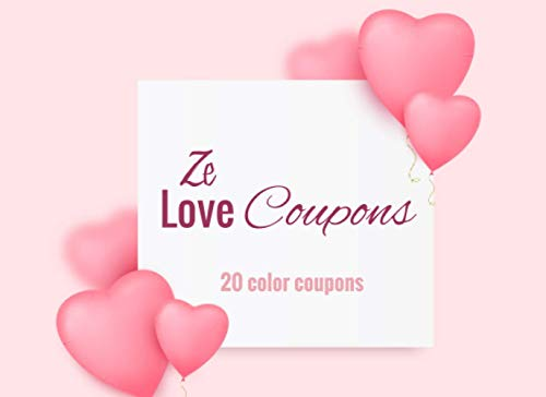 Ze Love Coupons: v1-4   20 full Color coupons to complete   gift idea for Valentine's day Birthday or Christmas   for her for him couples dad mom   balloon heart