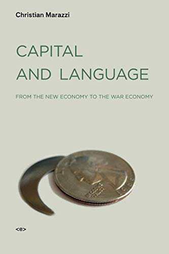 Capital and Language: From the New Economy to the War Economy (Semiotext(e) / Foreign Agents)