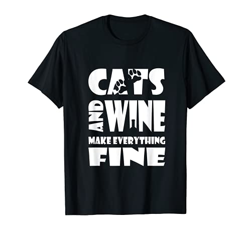 Cats and Wine Make Everything Fine T-Shirt