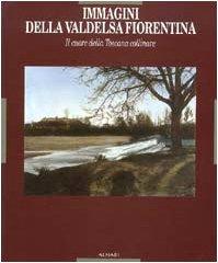 Immagini della Valdelsa fiorentina.Il cuore della