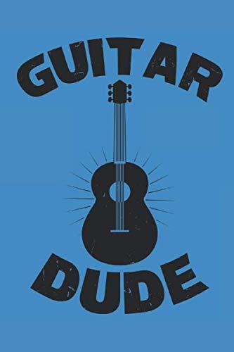 GUITAR DUDE: Gitarre Notizbuch Musik Studenten Journal Bassist Tagebuch 6x9 liniert