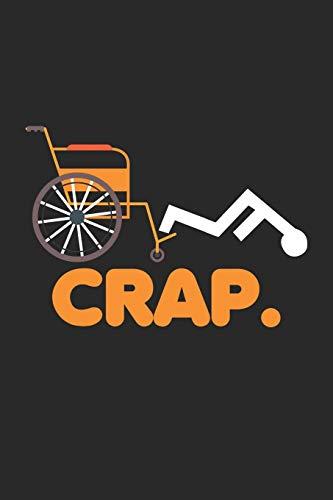 Crap.: Lustige Behinderte Scherz Handicap Rollstuhl Ausfall Notizbuch liniert DIN A5 - 120 Seiten für Notizen, Zeichnungen, Formeln | Organizer Schreibheft Planer Tagebuch