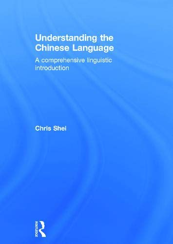 Understanding the Chinese Language: A Comprehensive Linguistic Introduction (English and Chinese Edition)