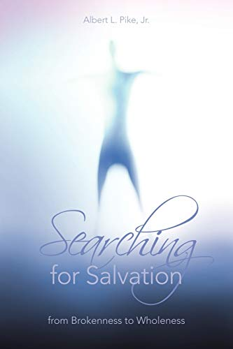 Searching for Salvation: From Brokenness to Wholeness