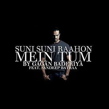 Suni Suni Raahon Mein Tum (feat. Sandeep Batraa)