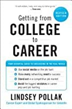 Getting From College to Career (REV 11) by Pollak, Lindsey [Paperback (2012)]