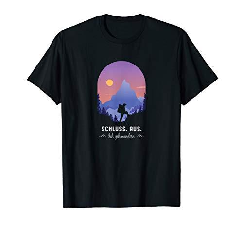 Schluss Aus Ich geh wandern Bergsteiger Wanderurlaub T-Shirt