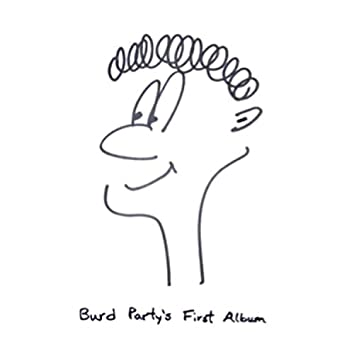 Burd Party's First Album