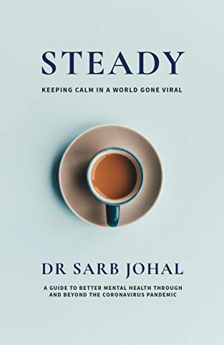 Steady: A Guide to Better Mental Health Through and Beyond the Coronavirus Pandemic (English Edition)