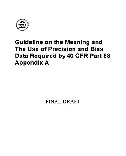 Guideline on the Meaning and the Use of Precision and Bias Data Required by 40 CFR Part 58 Appendix A Final Draft (English Edition)