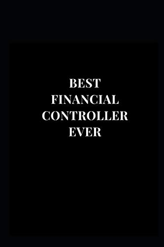 Best Financial Controller Ever: Gift Lined Notebook Journal (Gift Notebooks, Band 1)