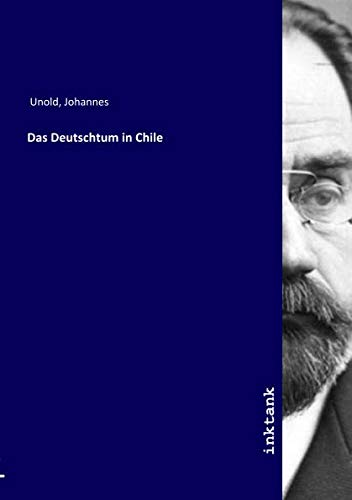 Unold, J: Deutschtum in Chile