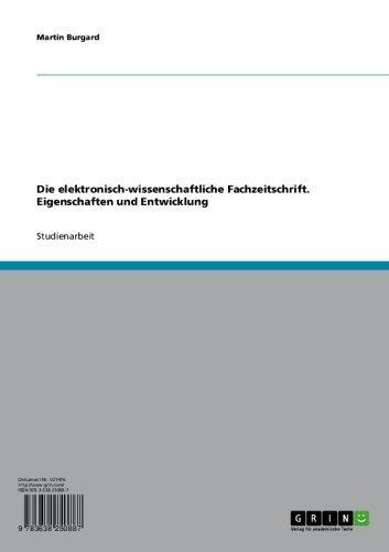Die elektronisch-wissenschaftliche Fachzeitschrift. Eigenschaften und Entwicklung