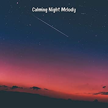 Calming Night Melody: Soothing Music for Sleep, Stress Relief & Relaxation