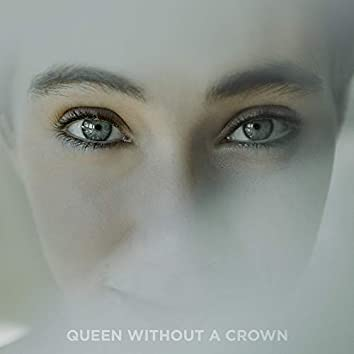 Queen Without a Crown